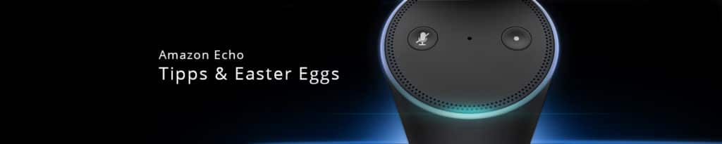 Amazon Echo Alexa Easter Eggs & Hacks